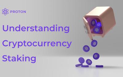 Understanding Cryptocurrency Staking